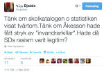 """Tänk om skolkatalogen o statistiken visat tvärtom.Tänk om Åkesson hade fått stryk av """"invandrarkillar"""".Hade då SDs rasism varit legitim?"""